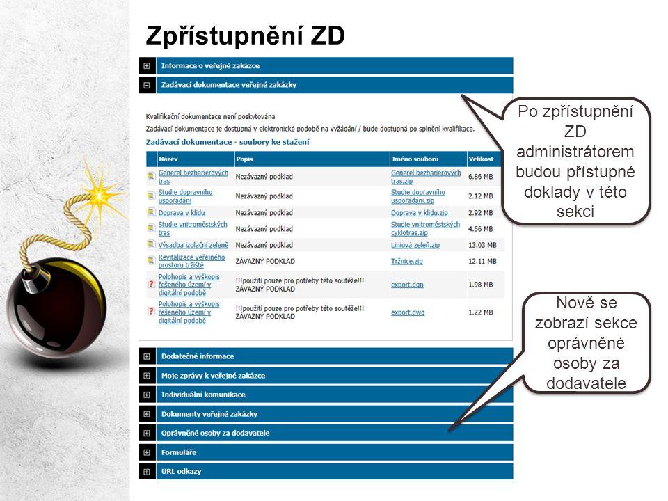 Zpřístupnění ZD Po zpřístupnění ZD administrátorem budou přístupné doklady v této sekci Nově se zobrazí sekce oprávněné osoby za dodavatele