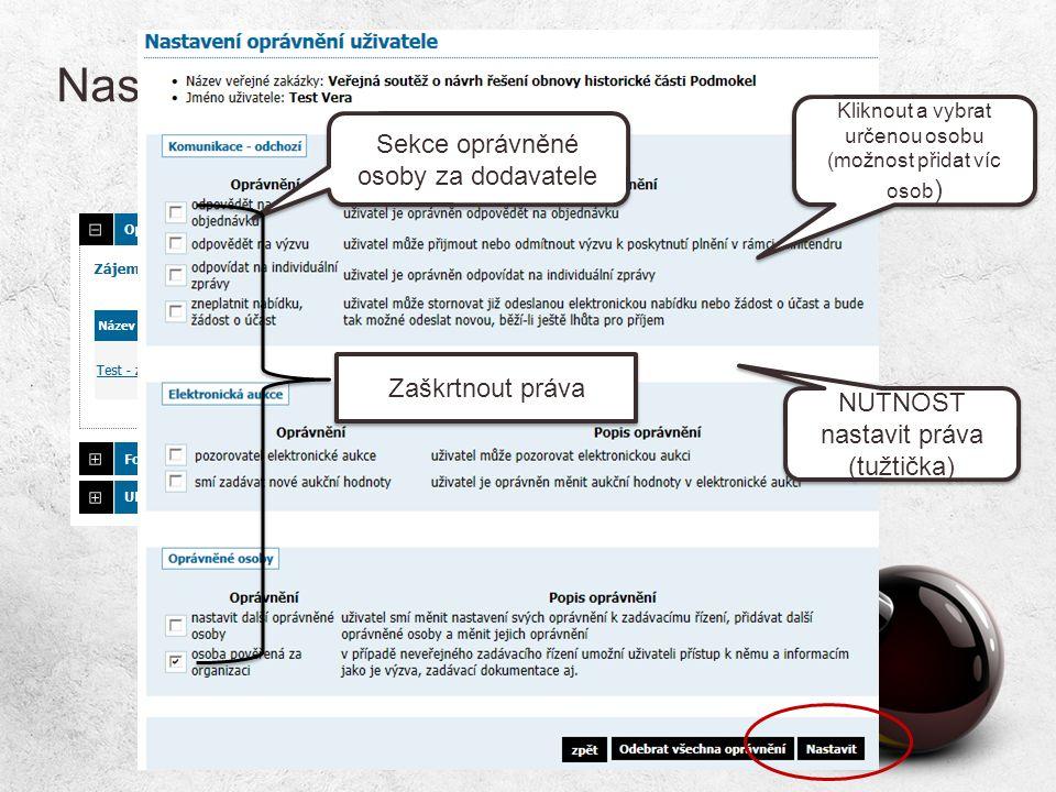 Nastavení práv oprávněné osoby Sekce oprávněné osoby za dodavatele Kliknout a vybrat určenou osobu (možnost přidat víc osob ) NUTNOST nastavit práva (