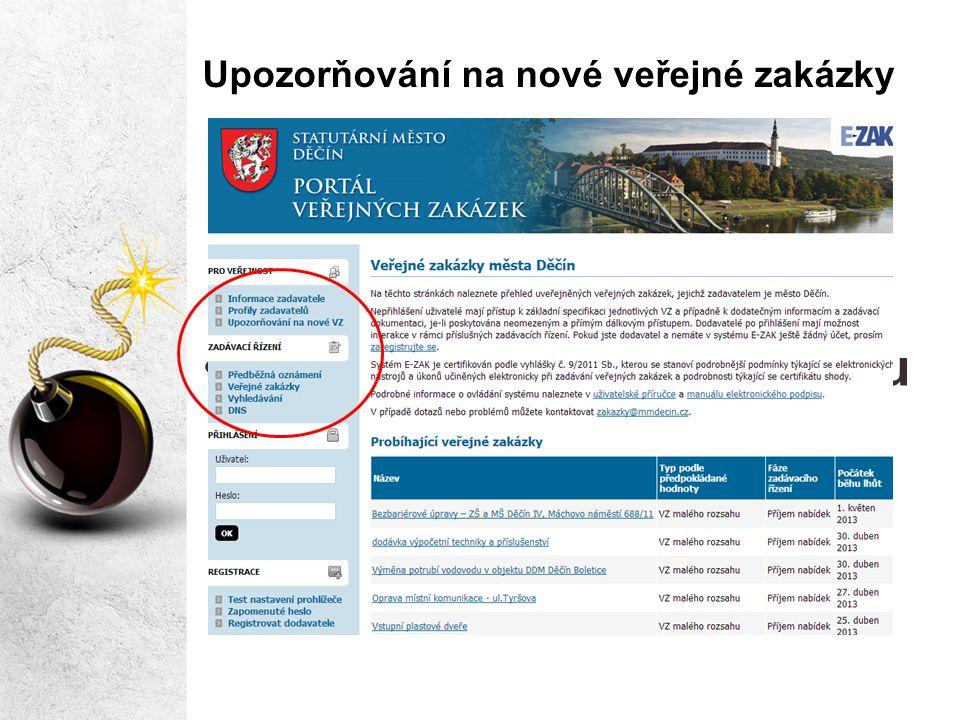 Upozorňování na nové veřejné zakázky •Bez registrace do systému (bez nutného přihlášení do systému)