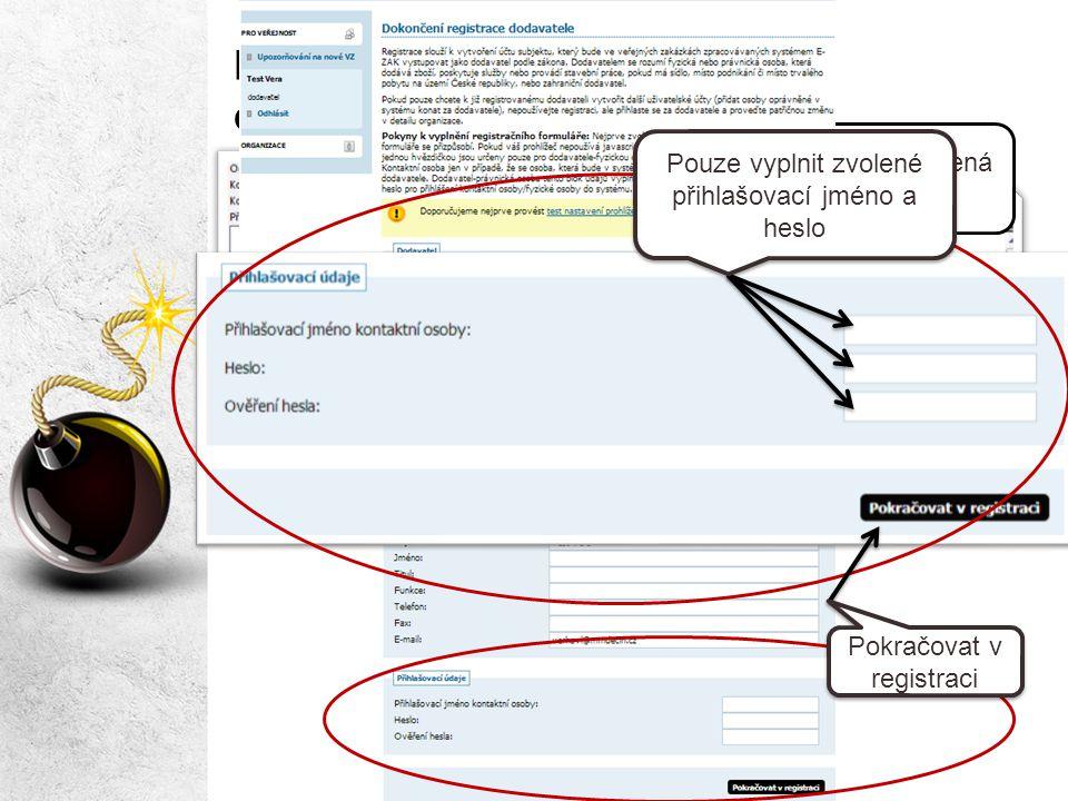 Dokončení registrace bez elektronického podpisu Informace doručená emailem Kliknout na odkaz Pouze vyplnit zvolené přihlašovací jméno a heslo Pokračov