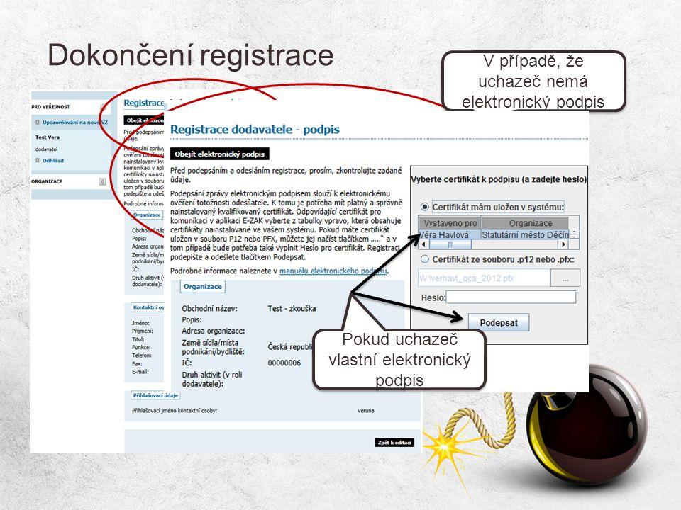 Dokončení registrace V případě, že uchazeč nemá elektronický podpis Pokud uchazeč vlastní elektronický podpis