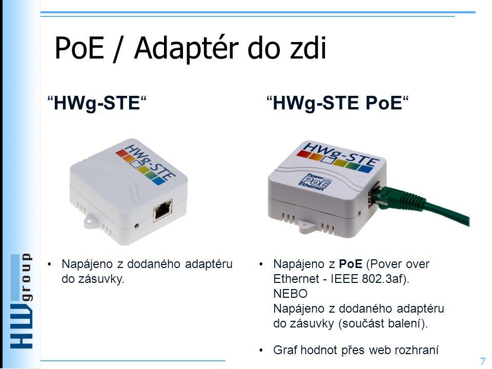 PoE / Adaptér do zdi 7 •Napájeno z dodaného adaptéru do zásuvky. •Napájeno z PoE (Pover over Ethernet - IEEE 802.3af). NEBO Napájeno z dodaného adapté