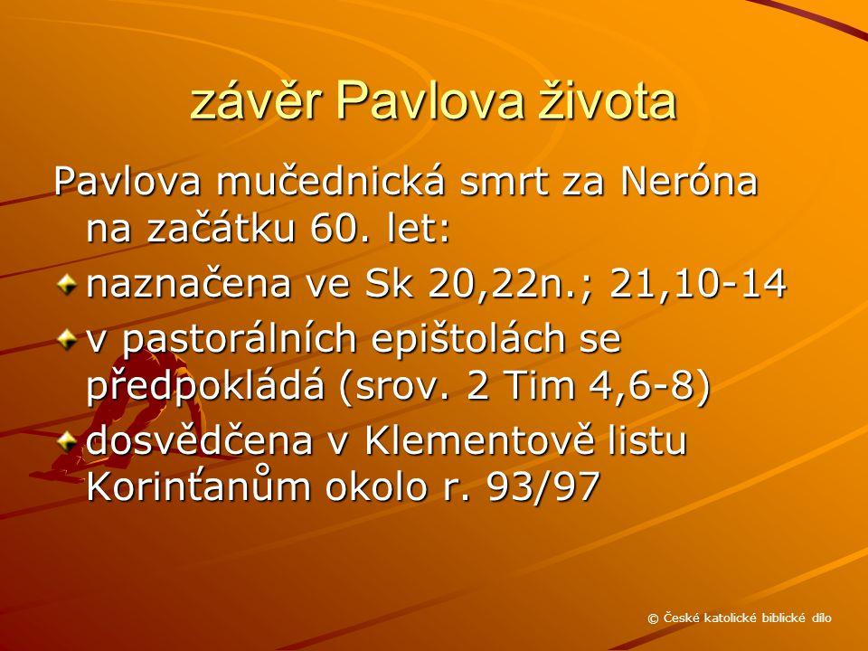 závěr Pavlova života Pavlova mučednická smrt za Neróna na začátku 60.