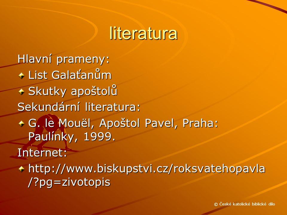 literatura Hlavní prameny: List Galaťanům Skutky apoštolů Sekundární literatura: G.