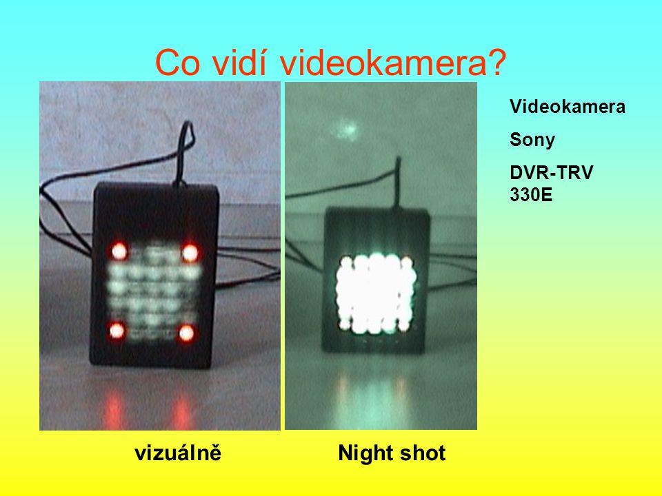 Co vidí videokamera? vizuálněNight shot Videokamera Sony DVR-TRV 330E
