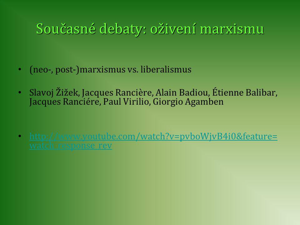 Současné debaty: oživení marxismu • (neo-, post-)marxismus vs.