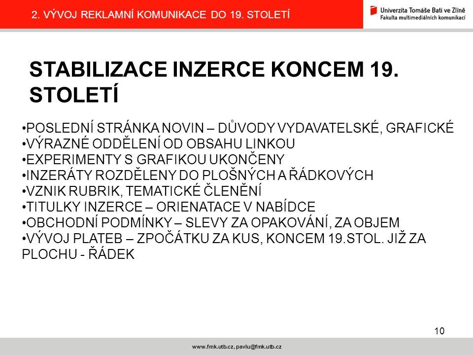 10 www.fmk.utb.cz, pavlu@fmk.utb.cz 2.VÝVOJ REKLAMNÍ KOMUNIKACE DO 19.