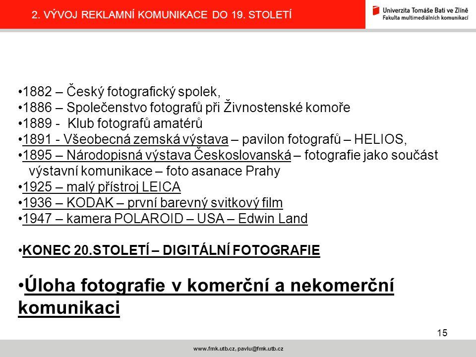 15 www.fmk.utb.cz, pavlu@fmk.utb.cz 2.VÝVOJ REKLAMNÍ KOMUNIKACE DO 19.
