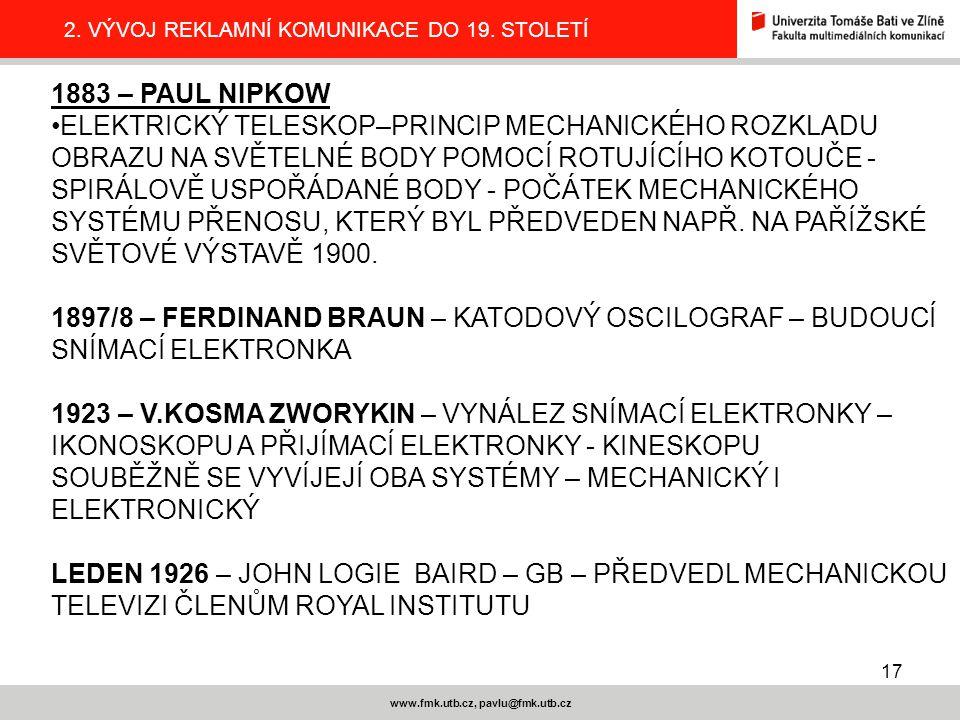 17 www.fmk.utb.cz, pavlu@fmk.utb.cz 2.VÝVOJ REKLAMNÍ KOMUNIKACE DO 19.