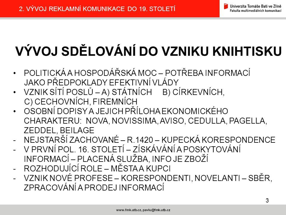 14 www.fmk.utb.cz, pavlu@fmk.utb.cz 2.VÝVOJ REKLAMNÍ KOMUNIKACE DO 19.