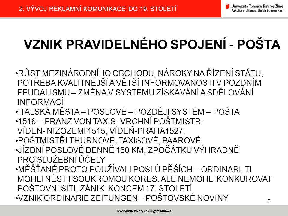 5 www.fmk.utb.cz, pavlu@fmk.utb.cz 2.VÝVOJ REKLAMNÍ KOMUNIKACE DO 19.