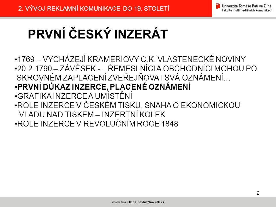 20 www.fmk.utb.cz, pavlu@fmk.utb.cz 2.VÝVOJ REKLAMNÍ KOMUNIKACE DO 19.
