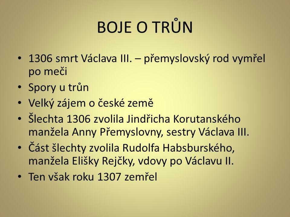 BOJE O TRŮN • 1306 smrt Václava III.