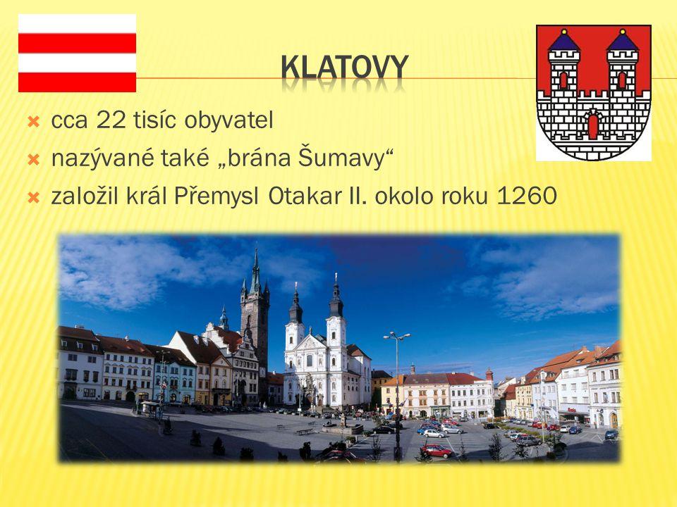 """ cca 22 tisíc obyvatel  nazývané také """"brána Šumavy  založil král Přemysl Otakar II."""