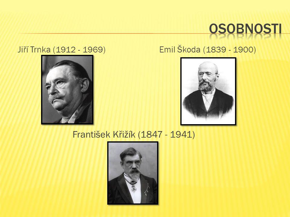 Jiří Trnka (1912 - 1969)Emil Škoda (1839 - 1900) František Křižík (1847 - 1941)
