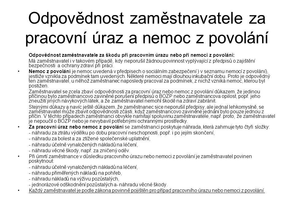 Použitá literatura •Zákon č.262/2006 Sb., zákoník práce ve znění pozdějších předpisů.