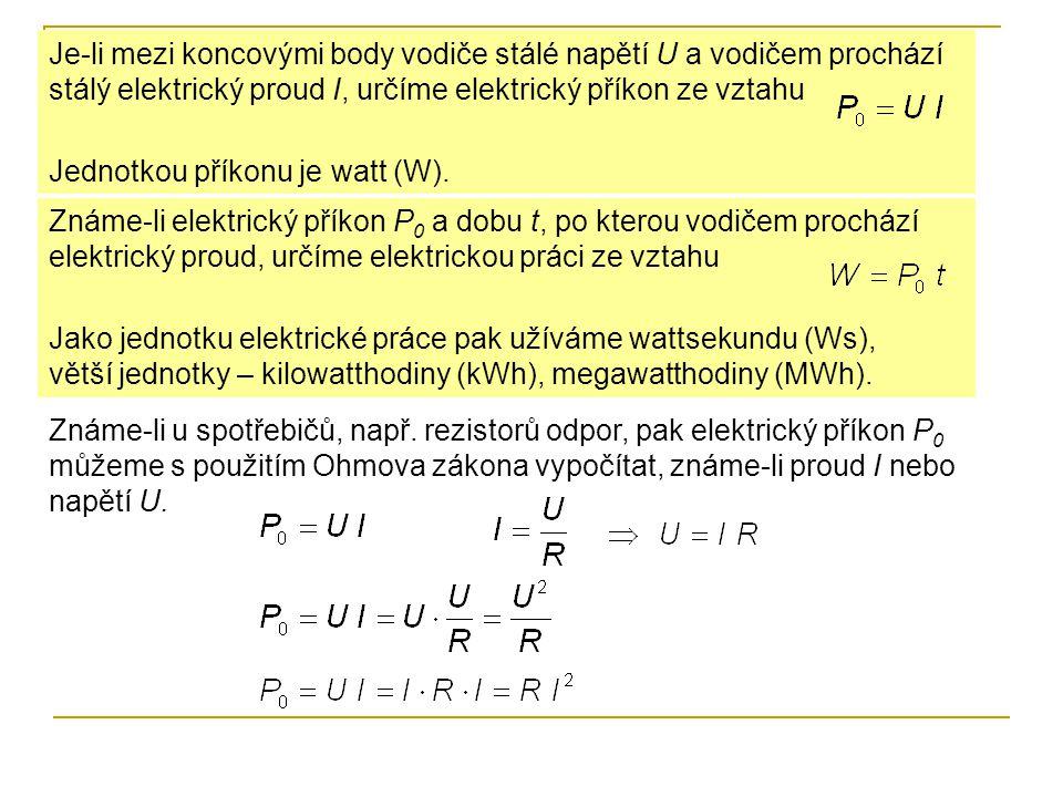 Je-li mezi koncovými body vodiče stálé napětí U a vodičem prochází stálý elektrický proud I, určíme elektrický příkon ze vztahu Jednotkou příkonu je watt (W).