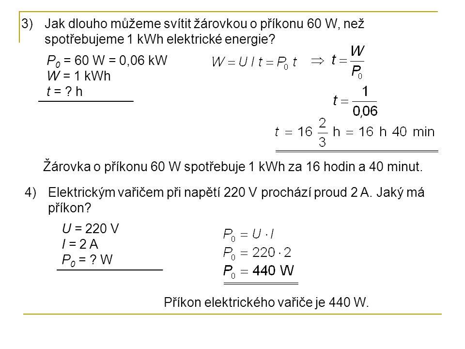 5)Urči příkon 12 V automobilové žárovky, kterou prochází proud 3 A.
