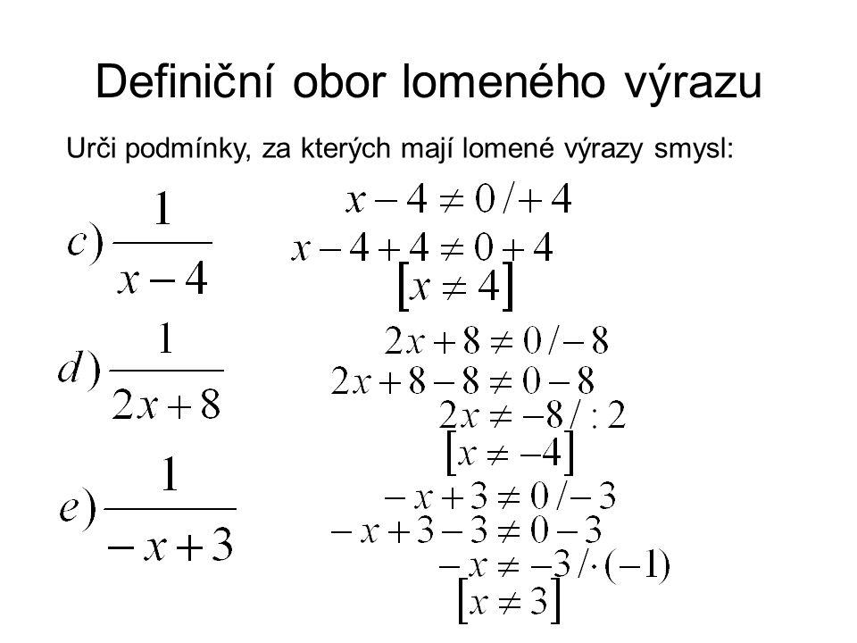 Definiční obor lomeného výrazu 2.Jmenovatel se dá rozložit na součin.