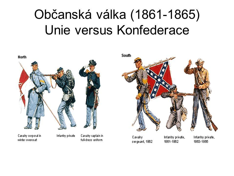 Občanská válka (1861-1865) Unie versus Konfederace