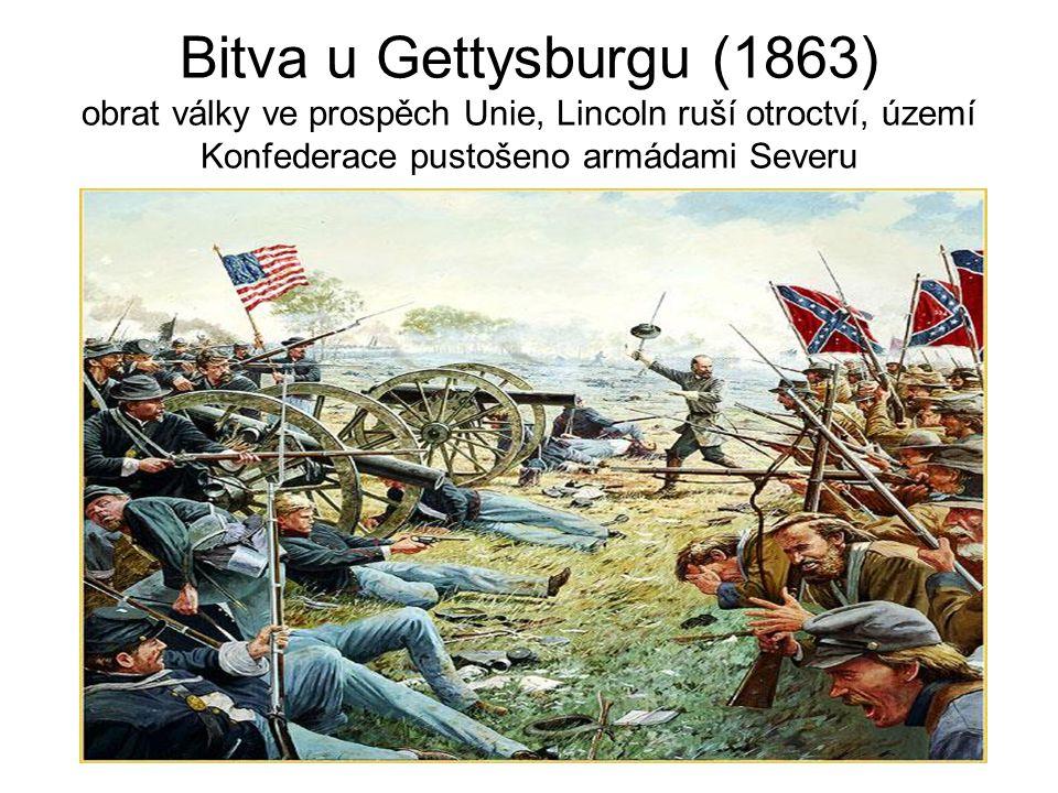 Bitva u Gettysburgu (1863) obrat války ve prospěch Unie, Lincoln ruší otroctví, území Konfederace pustošeno armádami Severu