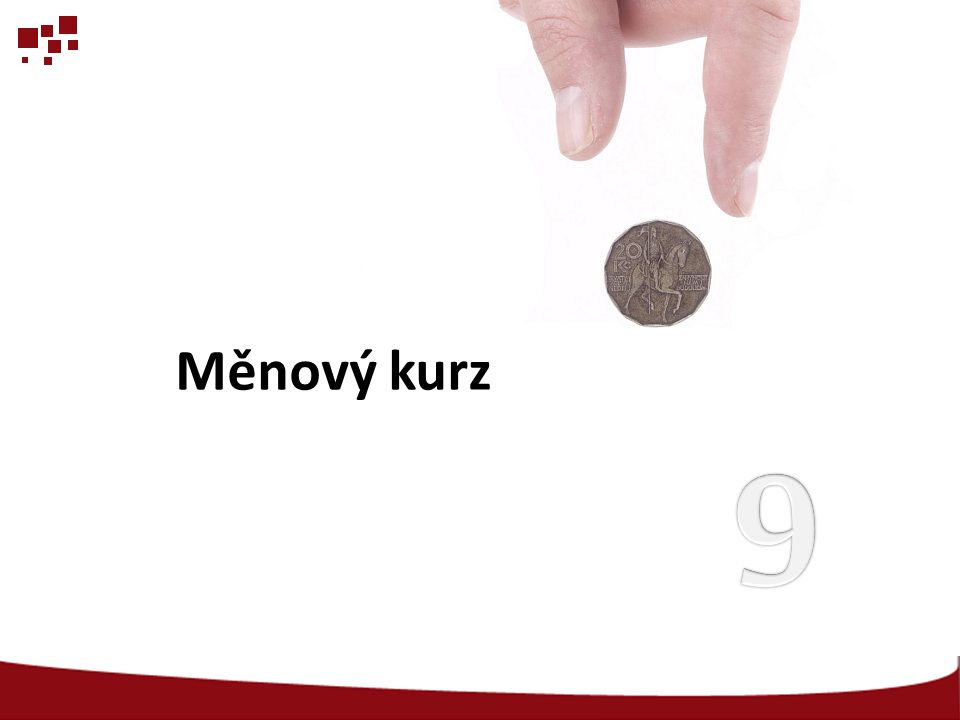 Shrnutí 1/4  Měnový kurz je cenou jedné měny vyjádřenou v jednotkách druhé měny.