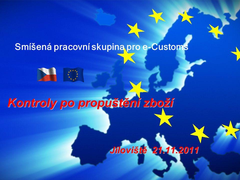 Kontroly po propuštění zboží Jíloviště 21.11.2011 Jíloviště 21.11.2011 Smíšená pracovní skupina pro e-Customs