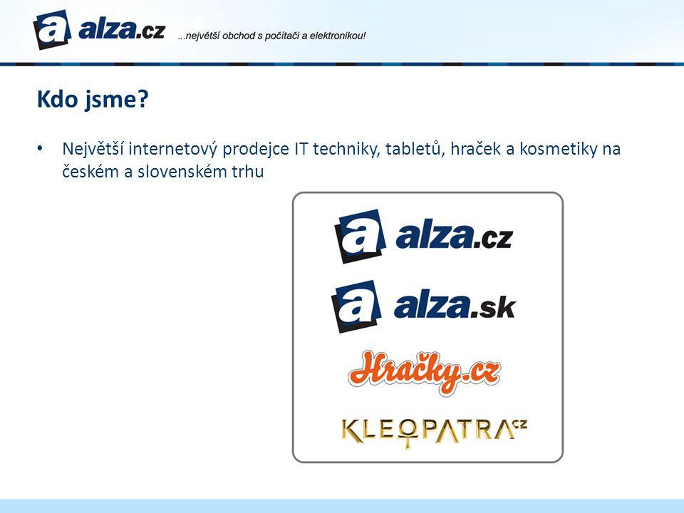Kdo jsme? • Největší internetový prodejce IT techniky, tabletů, hraček a kosmetiky na českém a slovenském trhu