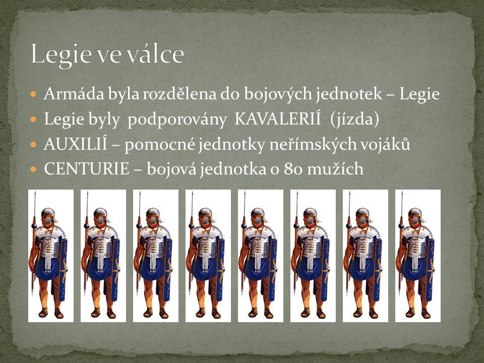Gladius – meč legionáře Štít obdelníkového tvaru Sandále caligae Náholeníky Přilba a pásový kyrys (brnění) Pod tím zpravidla tunika červené barvy Oštěp Pil - konstrukce umožňovala propíchnout cizí štít Pugio - krátká dýka