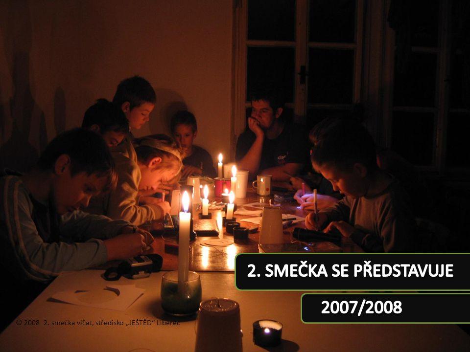 """© 2008 2. smečka vlčat, středisko """"JEŠTĚD"""" Liberec"""