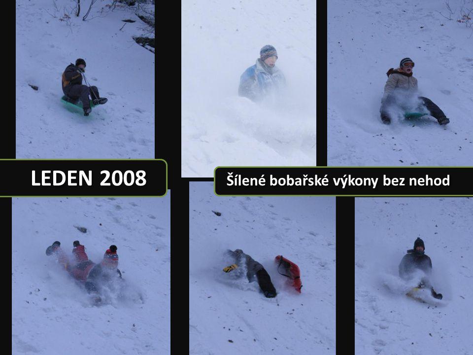 LEDEN 2008 Šílené bobařské výkony bez nehod