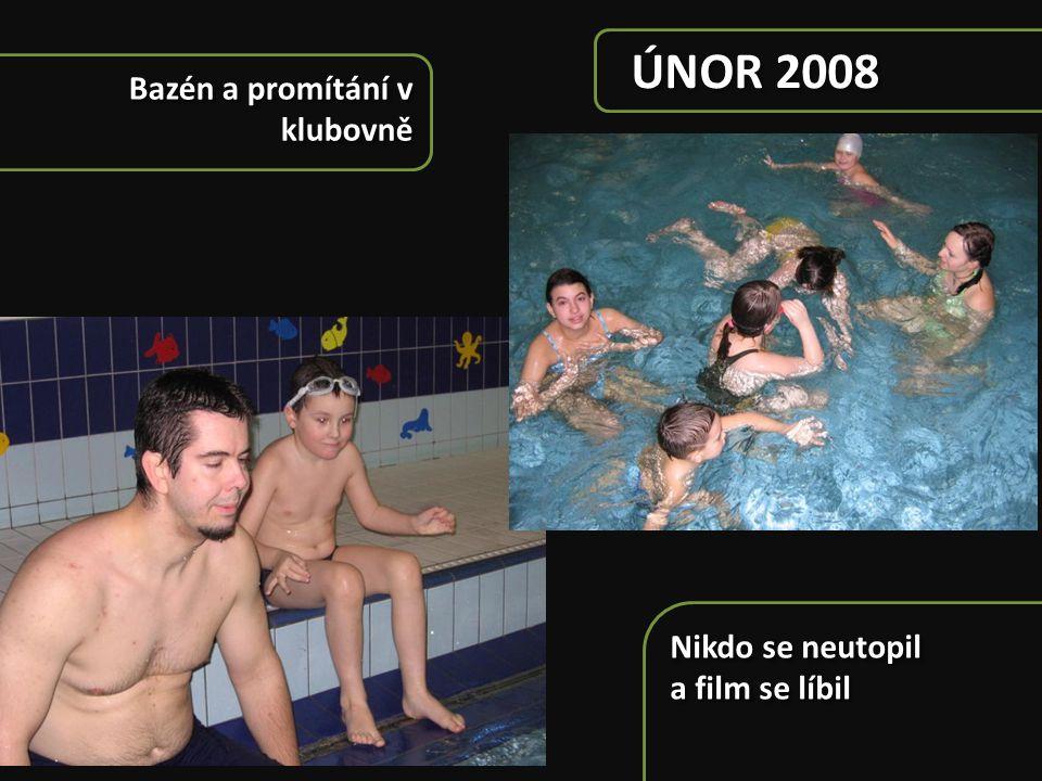 ÚNOR 2008 Bazén a promítání v klubovně Nikdo se neutopil a film se líbil Nikdo se neutopil a film se líbil