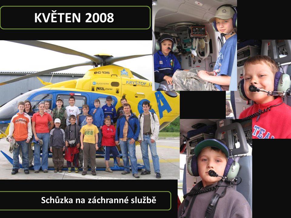 KVĚTEN 2008 Schůzka na záchranné službě