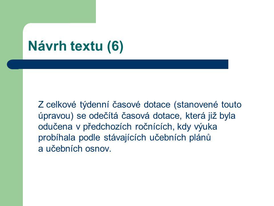 Návrh textu (7) V případě učebních plánů pro I.
