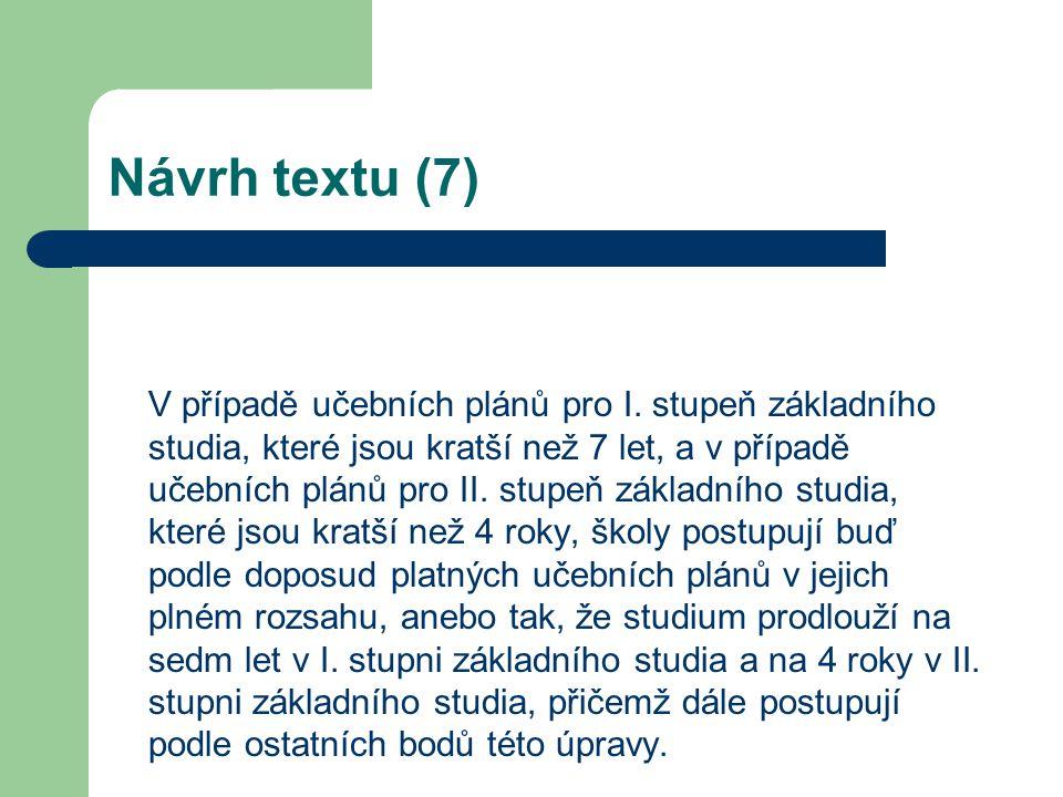 Návrh textu (8) Poznámky k učebním plánům ve stávajících učebních dokumentech jsou pro jednotlivé umělecké obory nahrazeny zněním v bodech 9-12 této úpravy.