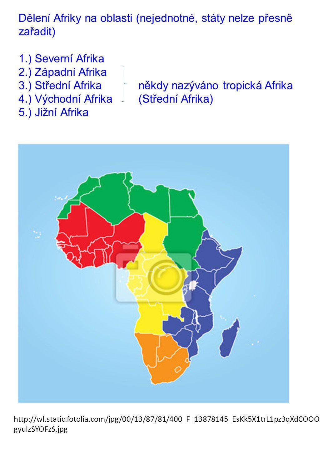 Dělení Afriky na oblasti (nejednotné, státy nelze přesně zařadit) 1.) Severní Afrika 2.) Západní Afrika 3.) Střední Afrikaněkdy nazýváno tropická Afri