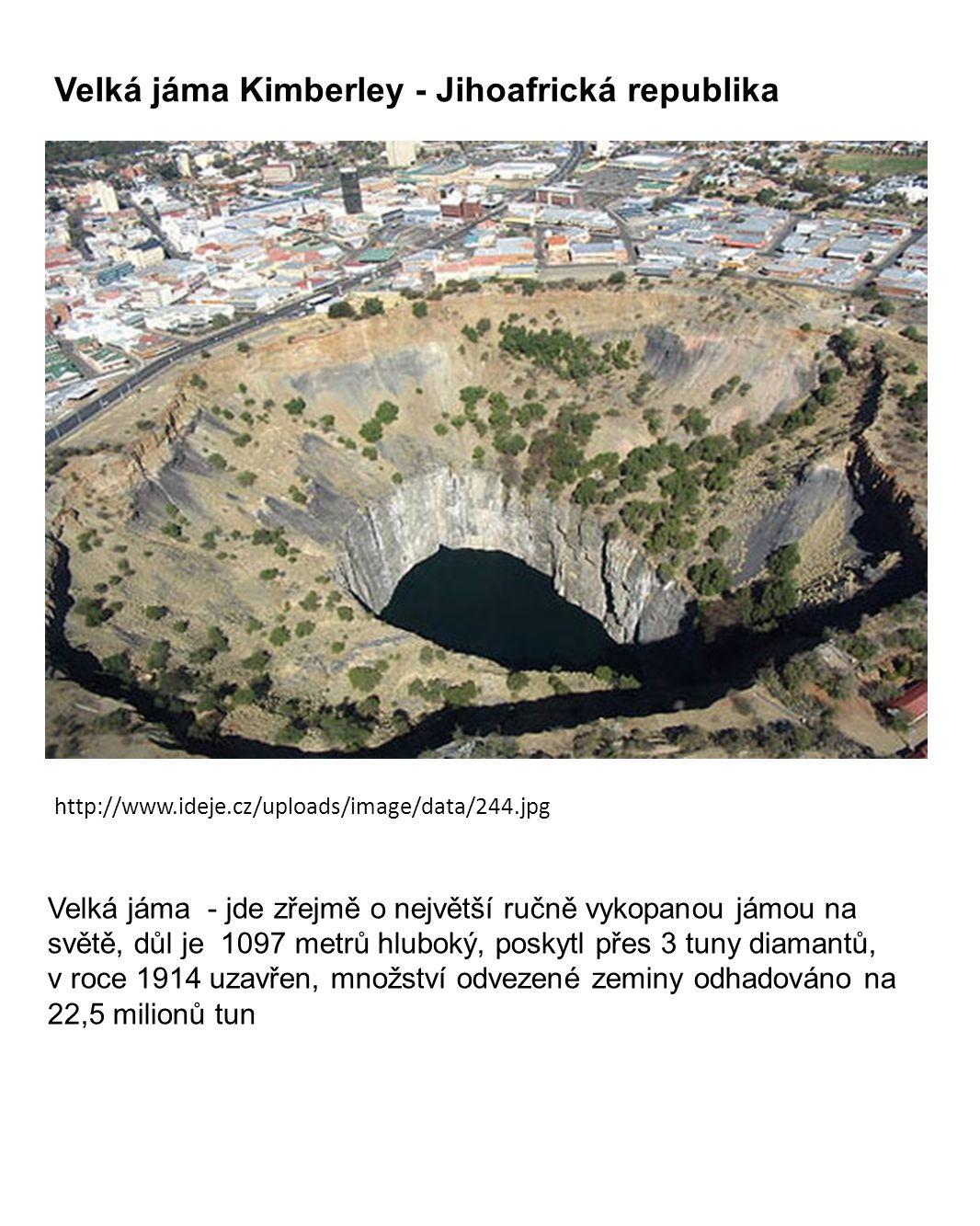 Velká jáma - jde zřejmě o největší ručně vykopanou jámou na světě, důl je 1097 metrů hluboký, poskytl přes 3 tuny diamantů, v roce 1914 uzavřen, množs