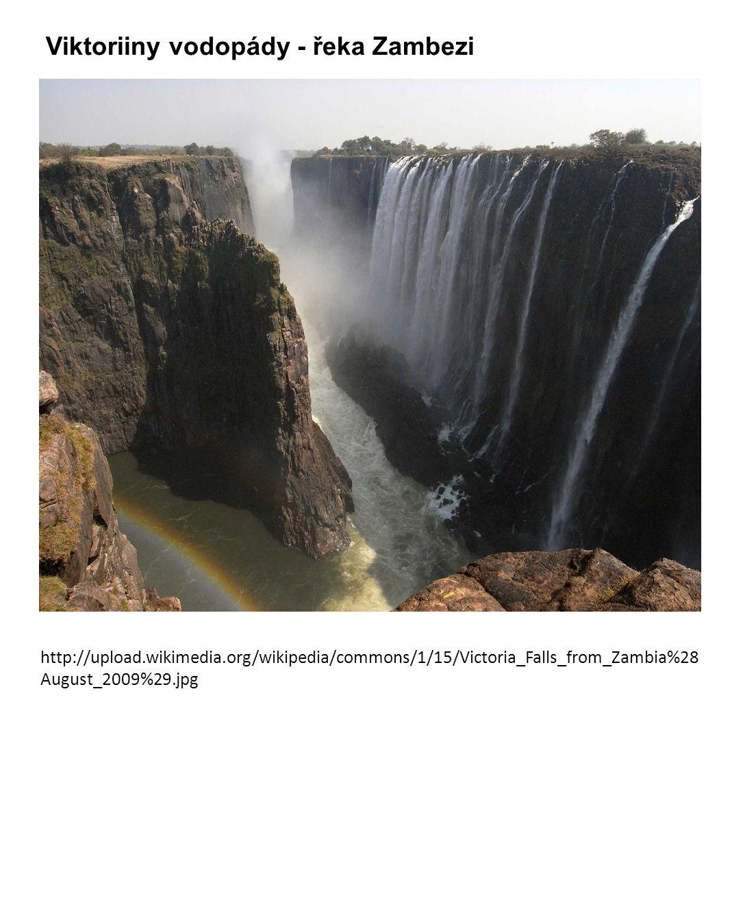Viktoriiny vodopády - řeka Zambezi http://upload.wikimedia.org/wikipedia/commons/1/15/Victoria_Falls_from_Zambia%28 August_2009%29.jpg