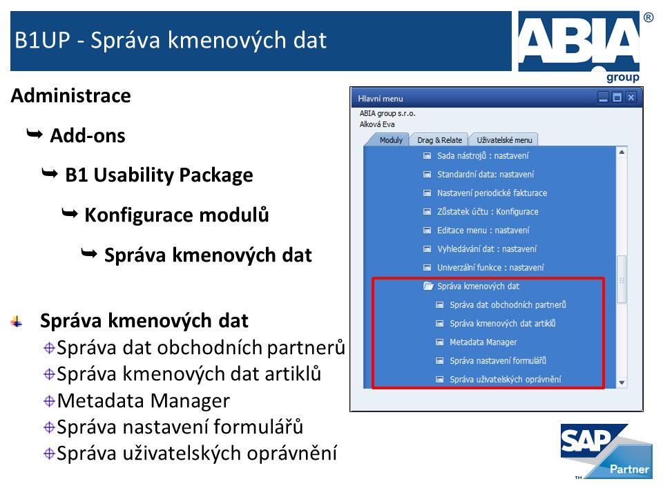 B1UP - Správa kmenových dat Administrace  Add-ons  B1 Usability Package  Konfigurace modulů  Správa kmenových dat Správa kmenových dat Správa dat