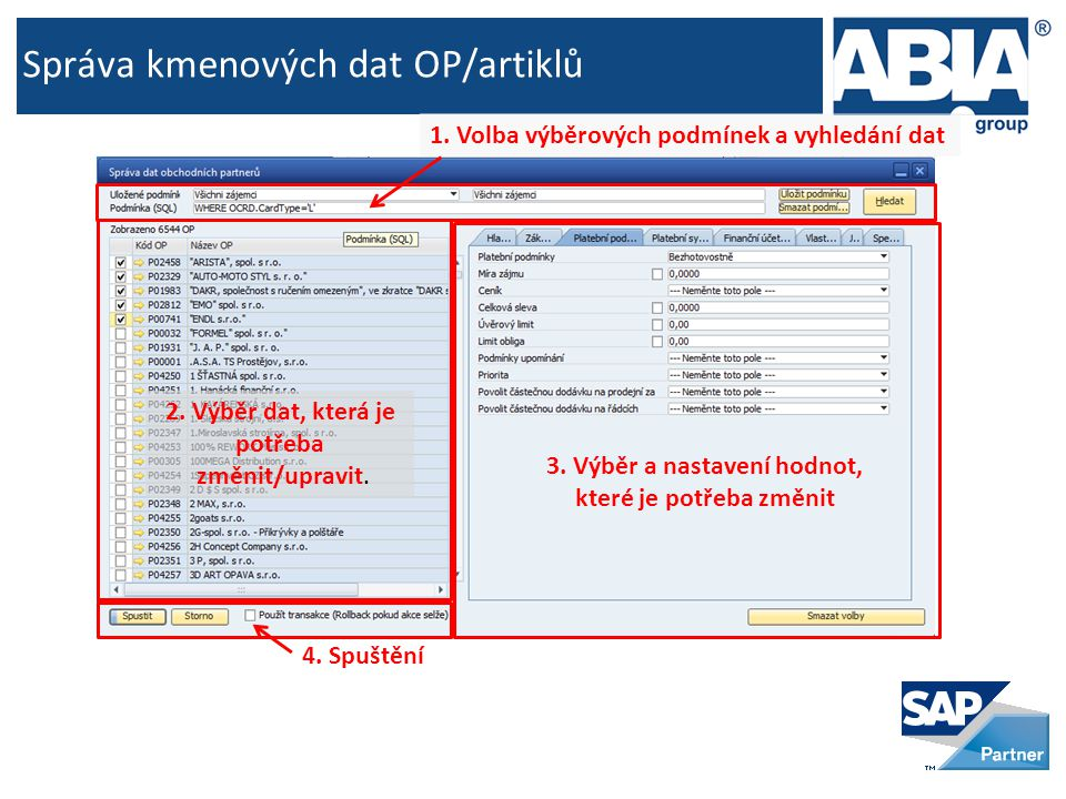 Správa kmenových dat OP/artiklů 1. Volba výběrových podmínek a vyhledání dat 2.