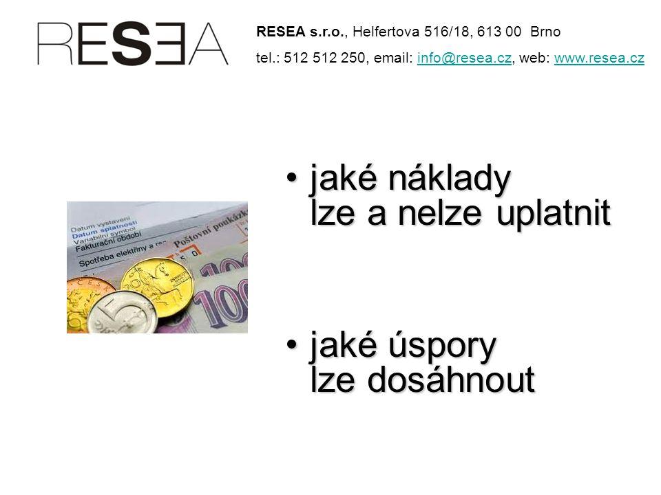 •jaké náklady lze a nelze uplatnit •jaké úspory lze dosáhnout RESEA s.r.o., Helfertova 516/18, 613 00 Brno tel.: 512 512 250, email: info@resea.cz, web: www.resea.czinfo@resea.czwww.resea.cz