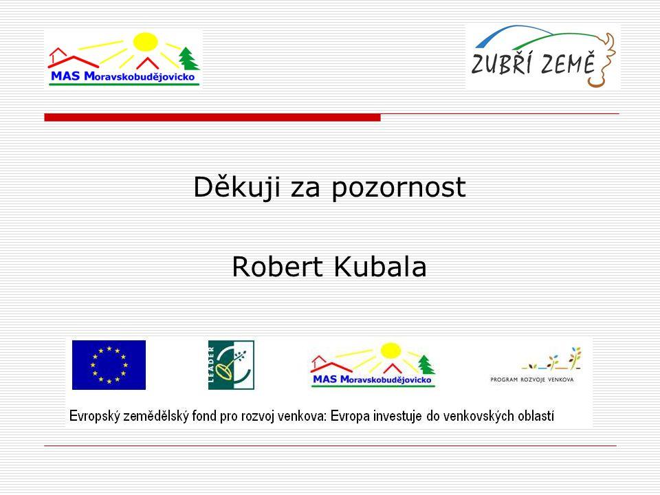 Děkuji za pozornost Robert Kubala