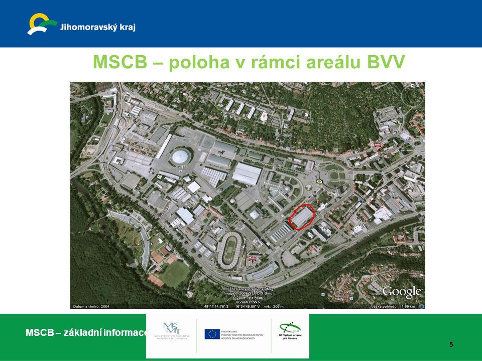 MSCB – poloha v rámci areálu BVV MSCB – základní informace 5