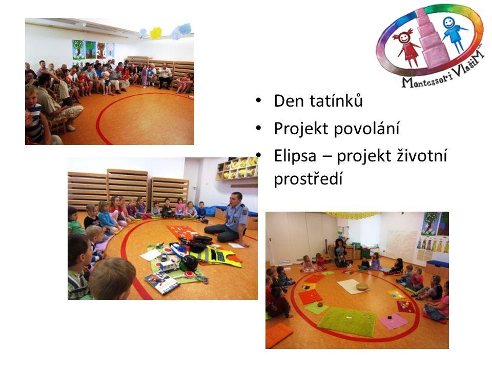 • Den tatínků • Projekt povolání • Elipsa – projekt životní prostředí