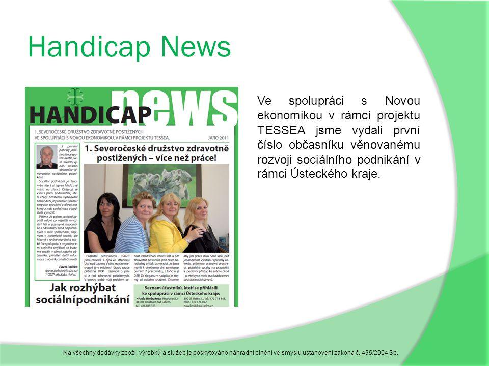 Handicap News Na všechny dodávky zboží, výrobků a služeb je poskytováno náhradní plnění ve smyslu ustanovení zákona č.