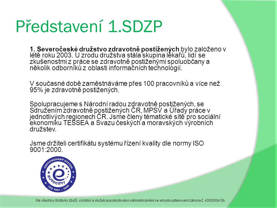 Představení 1.SDZP 1. Severočeské družstvo zdravotně postižených bylo založeno v létě roku 2003.