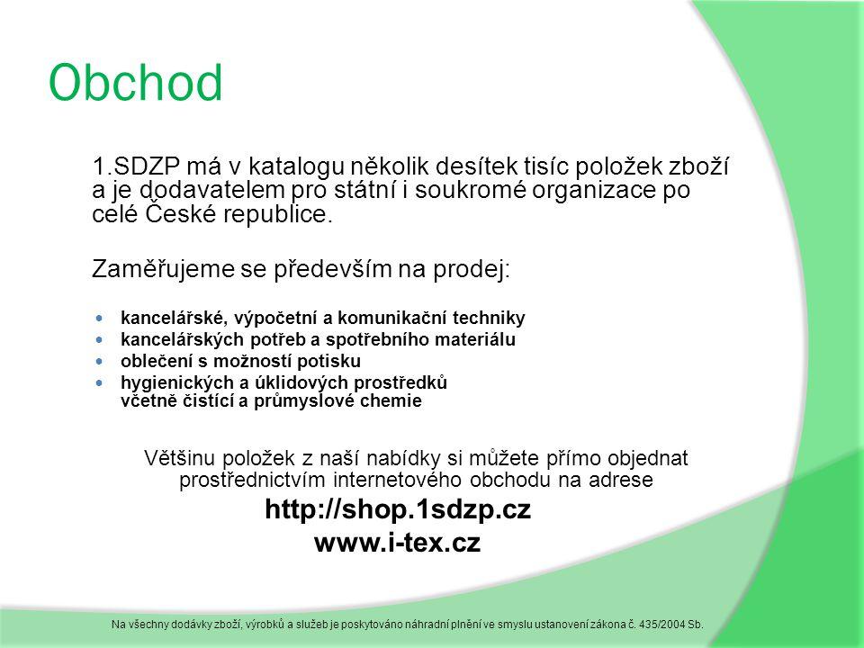 Obchod 1.SDZP má v katalogu několik desítek tisíc položek zboží a je dodavatelem pro státní i soukromé organizace po celé České republice.