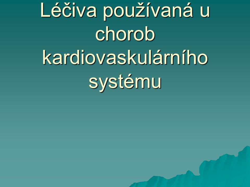 Léčiva používaná u chorob kardiovaskulárního systému