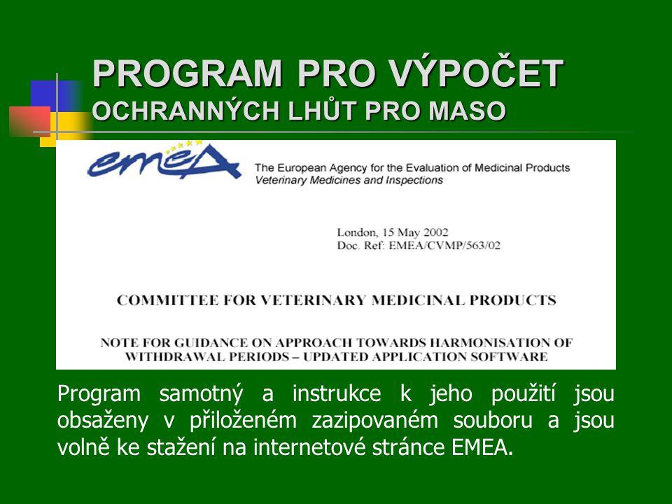PROGRAM PRO VÝPOČET OCHRANNÝCH LHŮT PRO MASO Program samotný a instrukce k jeho použití jsou obsaženy v přiloženém zazipovaném souboru a jsou volně ke stažení na internetové stránce EMEA.