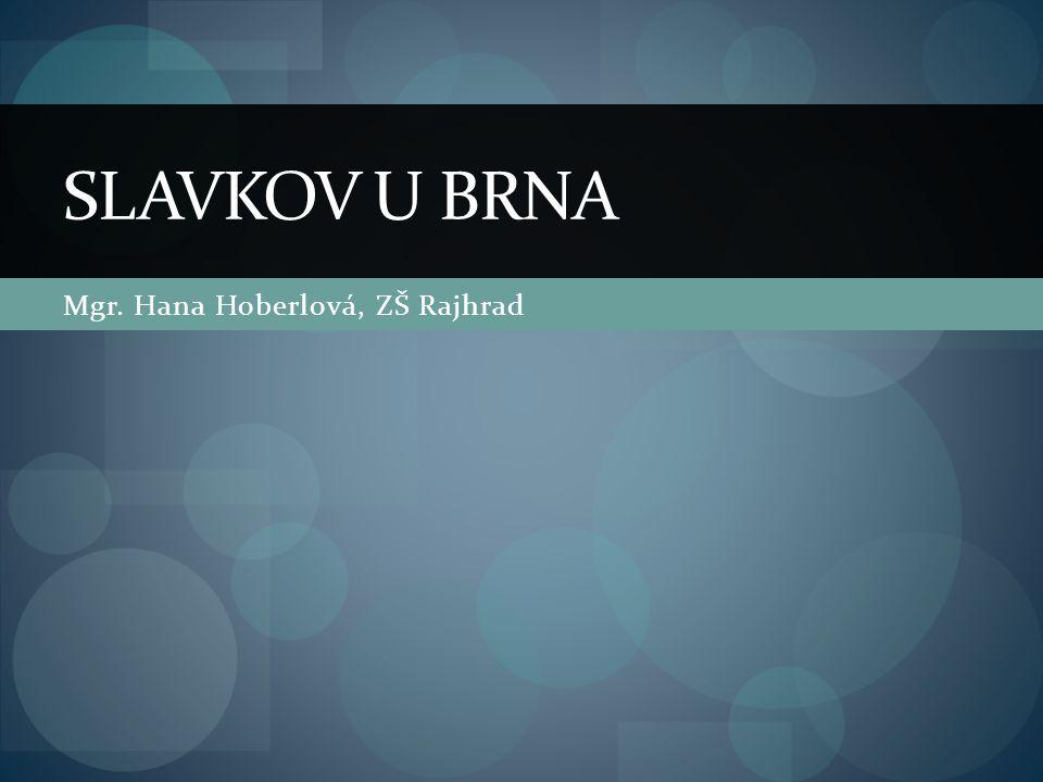 Mgr. Hana Hoberlová, ZŠ Rajhrad SLAVKOV U BRNA